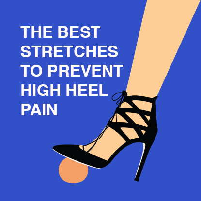 Best Stretches For High Heel Pain