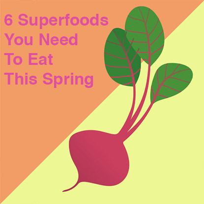 spring superfoods you should eat