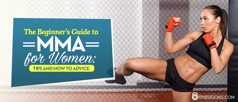 The Beginner's Guide to MMA for Women Tips and How to Advice