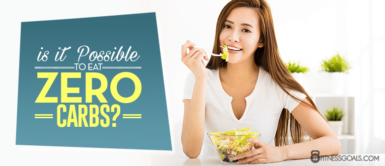 Is It Possible To Eat Zero Carbs?