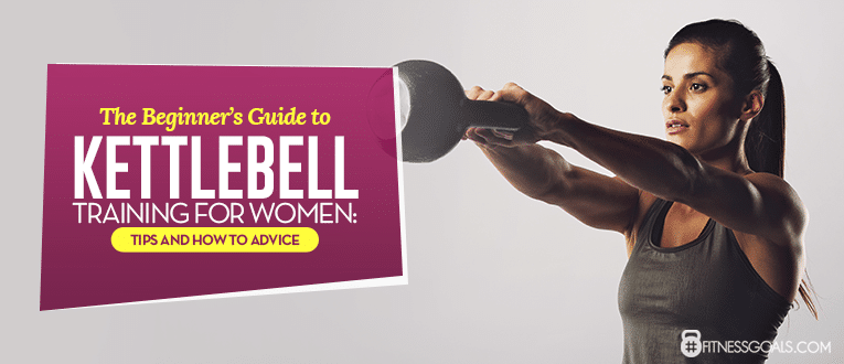 The Beginners Guide To Kettlebell Training For Women Tips And How Advice