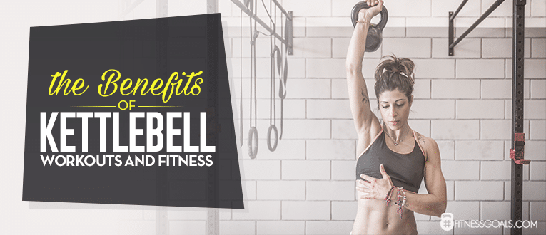 The Benefits Of Kettlebell Workouts And Fitness