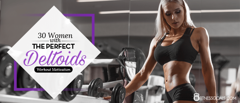 30 Women With The Perfect Deltoids - Workout Motivation - How to Get Perfectly Toned Deltoids