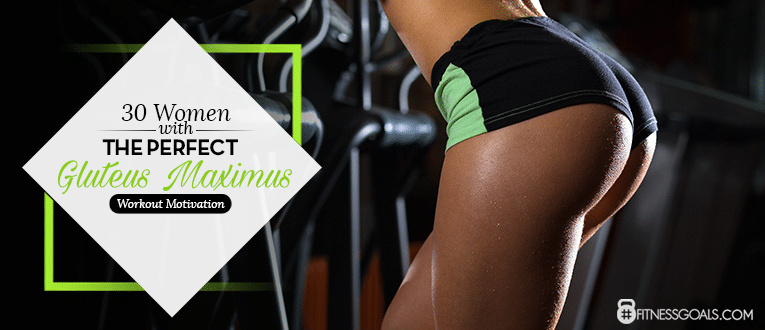 30 Women With The Perfect Gluteus Maximus - Workout Motivation - How To Get the Perfectly Toned Gluteus Maximus