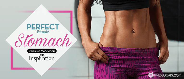 Perfect Female Stomach: Exercise Motivation and Inspiration