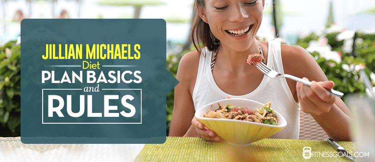 Jillian Michaels Meal Plan Basics and Rules