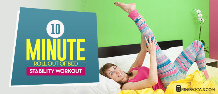 10 Minute Roll Out of Bed Stability Workout