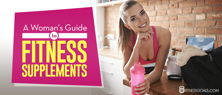 A Woman's Guide to Fitness Supplements