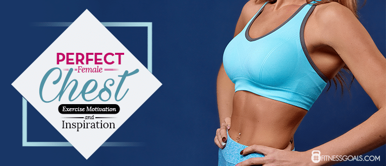 Perfect Female Chest: Exercise Motivation and Inspiration