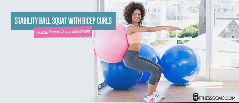 Stability Ball Squat with Bicep Curls