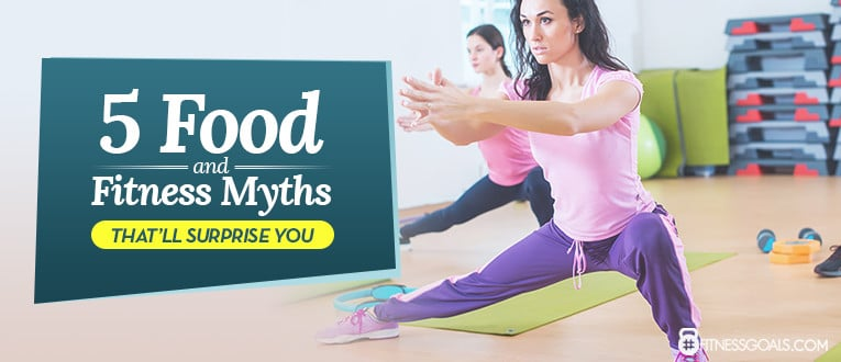 5 Food and Fitness Myths That'll Surprise You