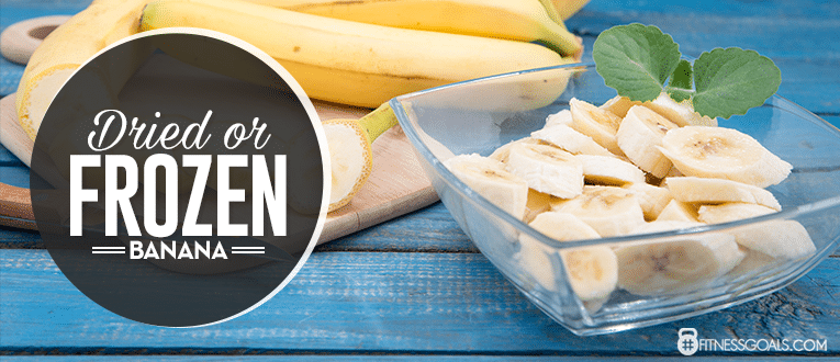Dried or Frozen Banana