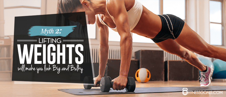 Myth 2: Lifting Weights Will Make You Look Big and Bulky