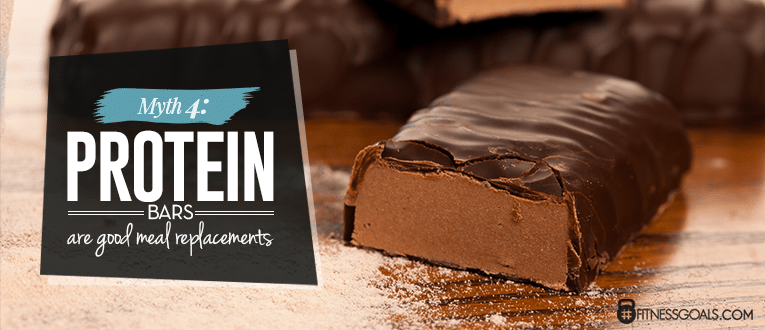 Myth 4: Protein Bars are Good Meal Replacements