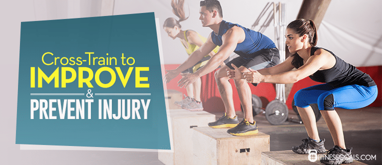 Cross-Train to Improve & Prevent Injury