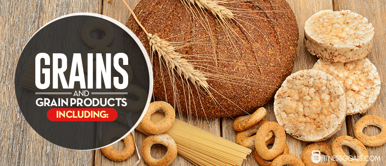 Grains and Grain Products, Including: