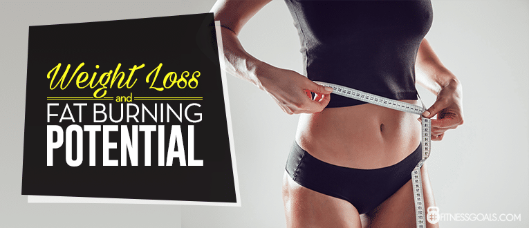 Weight Loss and Fat Burning Potential