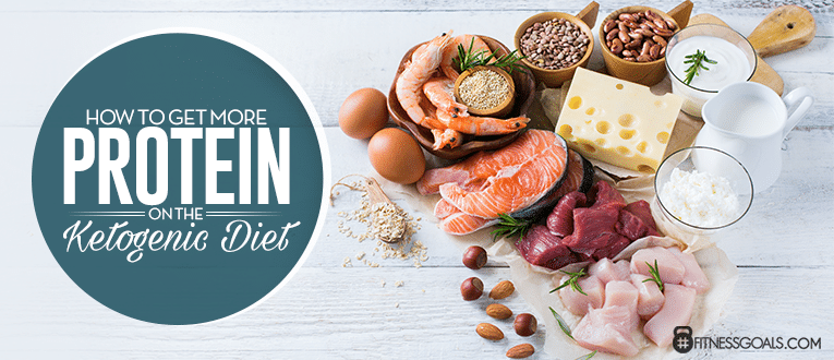 How To Get More Protein On The Ketogenic Diet