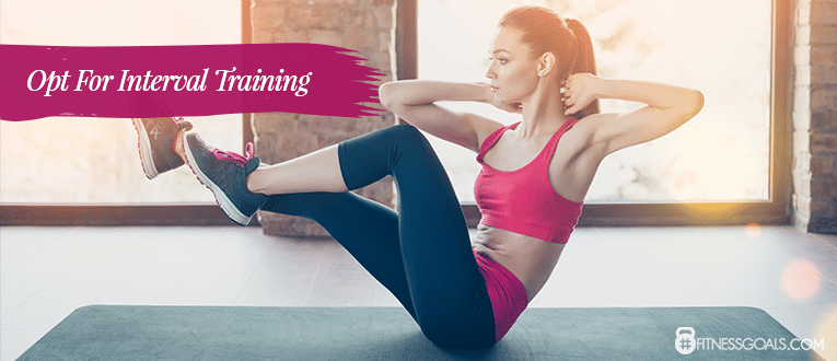 Opt For Interval Training