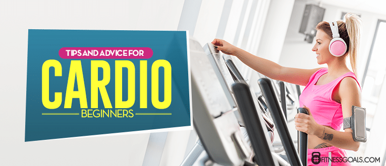 Tips and Advice for Cardio Beginners