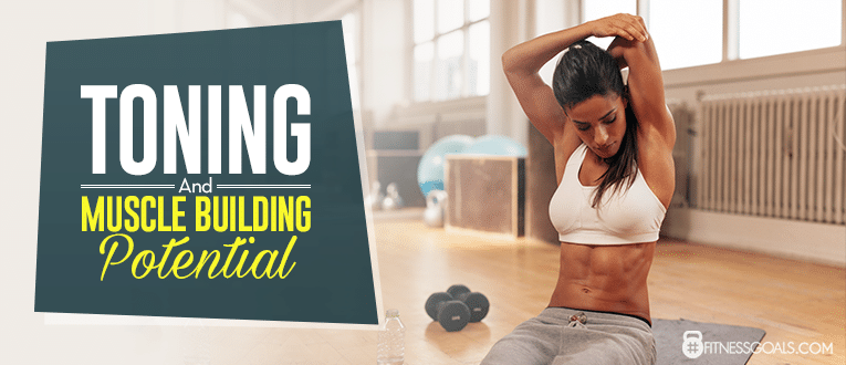 Toning and Muscle Building Potential