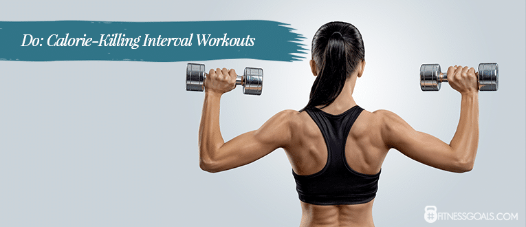 Do: Calorie-Killing Interval Workouts
