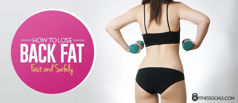 How to Lose Back Fat Fast and Safely