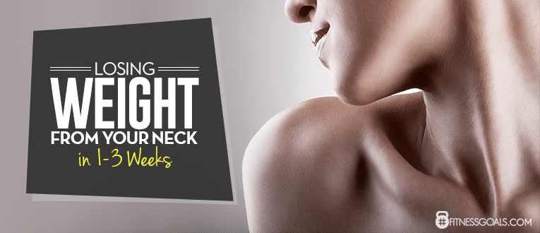 Losing Weight from your Neck in 1-3 Weeks