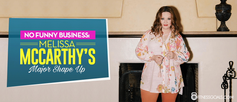 No Funny Business: Melissa McCarthy's Major Shape Up