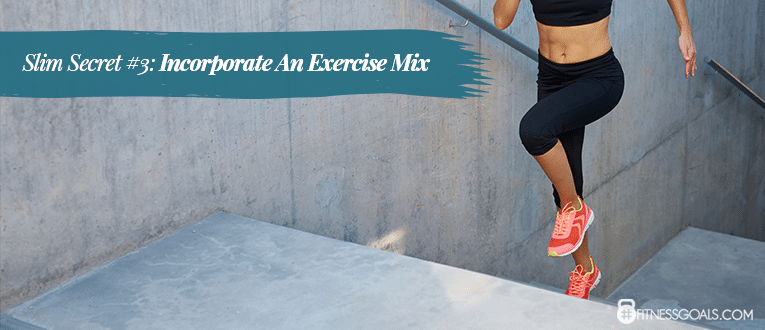 Slim Secret #3: Incorporate An Exercise Mix