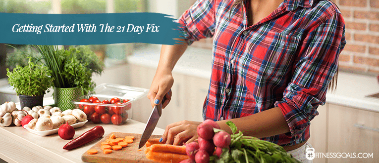 Getting Started With The 21 Day Fix