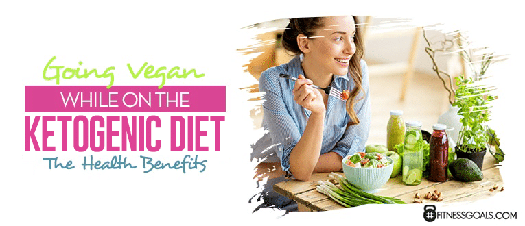 Going Vegan While on the Ketogenic Diet