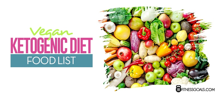 Vegan Ketogenic Diet Food List